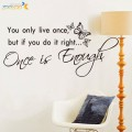 Once Is Enough Wall Quote Art Sticker