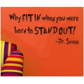 Don't Fit In -  Dr. Seuss Wall Quote Decal